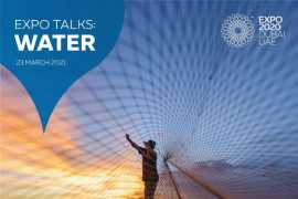 •	Expo Talks: Water spotlights Expo-backed projects already having a positive impact
